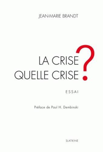9782832106693: Crise Quelle Crise ? (la)