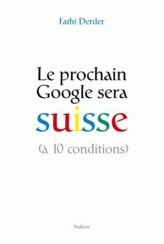 9782832107003: Le prochain Google sera suisse
