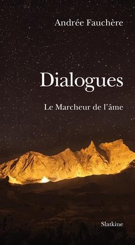 Dialogues : Le Marcheur de l'âme: Andrée Fauchère