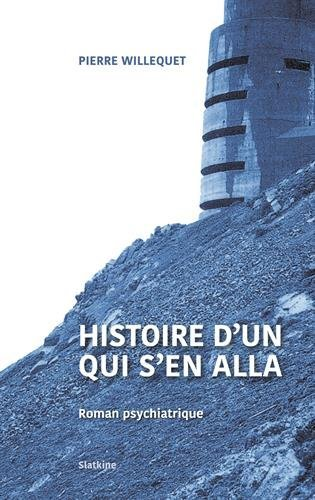 HISTOIRE D UN QUI S EN ALLA ROMAN PSYCHI: WILLEQUET PIERRE