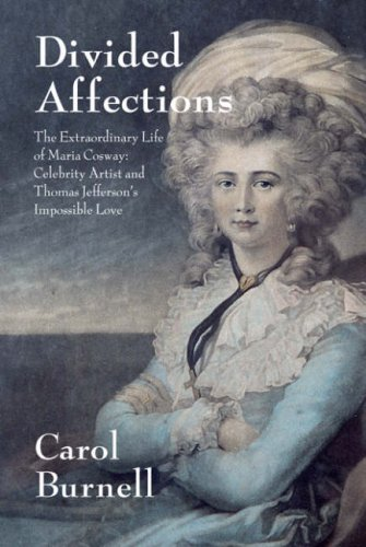9782839901536: Divided Affections The Extraordinary Life of Maria Cosway: Celebrity Artist and Thomas Jefferson's Impossible Love
