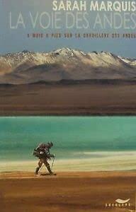 9782839902830: La voie des Andes : 8 mois à pied sur la Cordillère des Andes