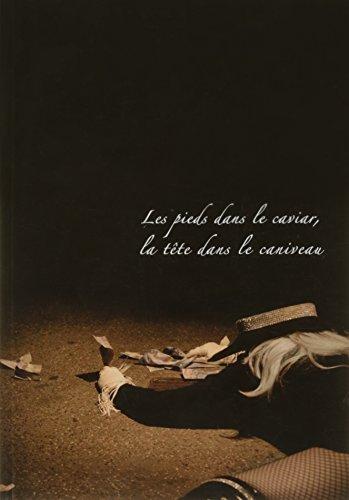 Les pieds dans le caviar, la tête dans le caniveau (en trois volumes 1, 2 et 3): Marie-Flore