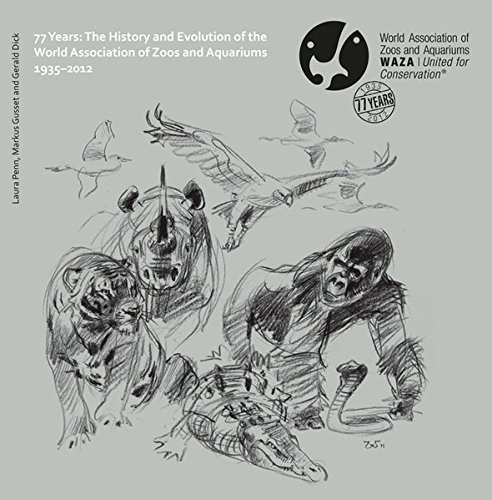9782839909266: 77 Years: the History and Evolution of the World Association of Zoos and Aquariums 1935-2012