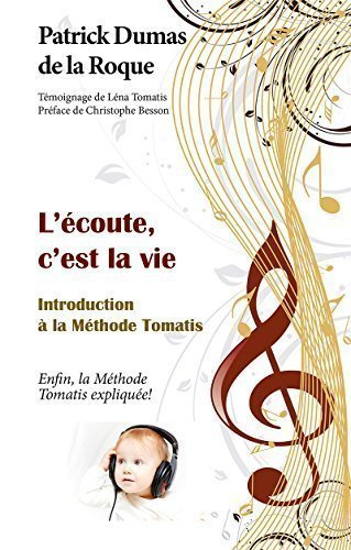 9782839913782: L'écoute, c'est la vie : Introduction à la méthode Tomatis