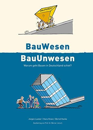 9782839914642: BauWesen / BauUnwesen: Warum geht Bauen in Deutschland schief ?