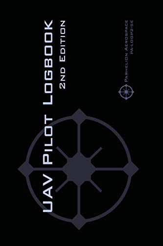9782839921244: UAV PILOT LOGBOOK 2nd Edition: A Comprehensive Drone Flight Logbook for Professional and Serious Hobbyist Drone Pilots - Log Your Drone Flights Like a Pro!