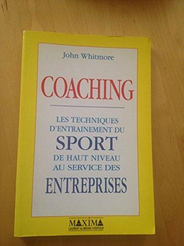 Coaching : Les techniques d'entraînement du sport de haut niveau au service des ...