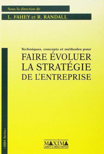 9782840010937: Techniques, concepts et m�thodes pour faire �voluer la strat�gie de l'entreprise