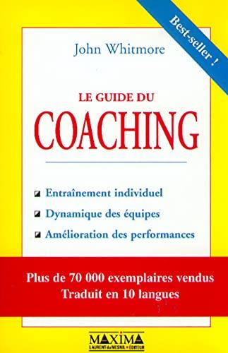 9782840011774: Le guide du coaching : Entraînement individuel, dynamique des équipes, amélioration des performances (Savoir en Actio)