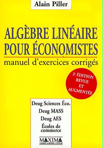 9782840012023: ALGEBRE LINEAIRE POUR ECONOMISTES. Manuel d'exercices corrig�s, 2�me �dition