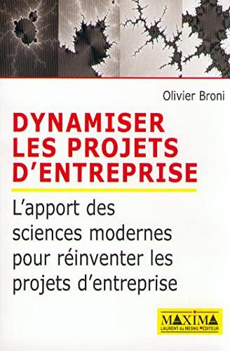 Dynamiser les projets d'entreprise - l'apport des sciences modernes pour reinventer ...
