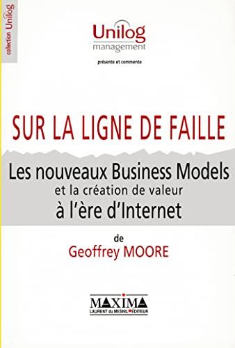 les nouveaux business-models des entreprises a l'ere d'internet: Geoffrey Moore