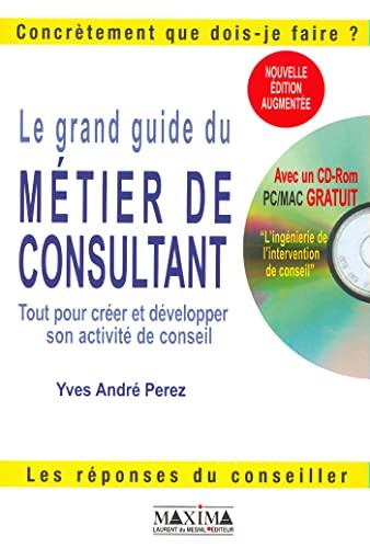 9782840013112: Le grand guide du métier de consultant (avec CD-Rom)