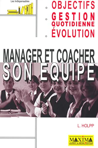 9782840013273: Manager et coacher son équipe (Les indispensables)