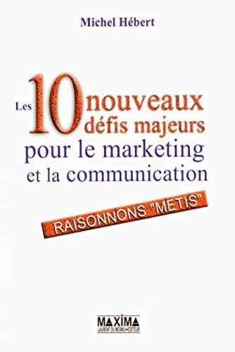 9782840013563: Les 10 nouveaux défis majeurs pour le marketing et la communication