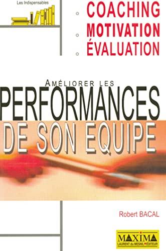 Améliorer les performances de son équipe (French Edition): Robert Bacal