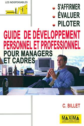 guide de deveoppement personnel pour managers et cadres: Claude Billet