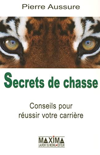 9782840015192: Secrets de chasse : Conseils pour réussir votre carrière