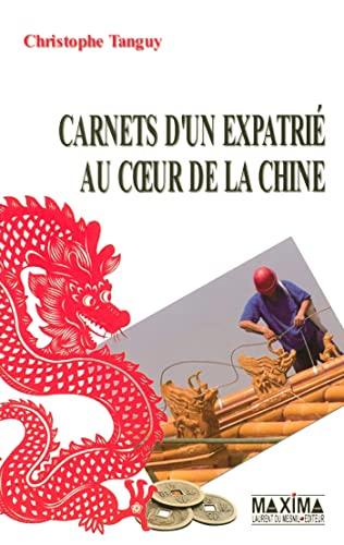 Carnets d'un expatrié au coeur de la Chine (French Edition): Christophe Tanguy