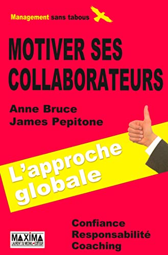 Motiver ses collaborateurs: Bruce, Anne