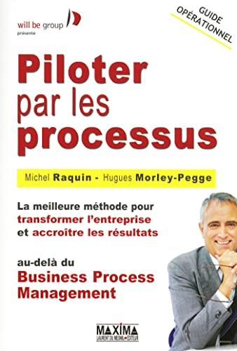 9782840015956: Piloter par les processus : La meilleure méthode pour transformer l'entreprise et accroître les résultats