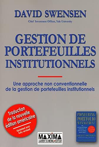 Gestion de portefeuilles institutionnels (French Edition): David Swensen
