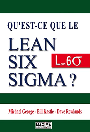Qu'est-ce que le Lean Six Sigma ? (French Edition): Michael George