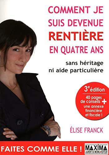 9782840016533: Comment je suis devenue rentière en 4 ans (French Edition)
