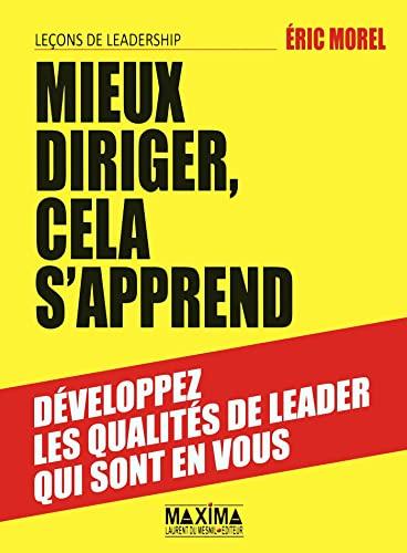 9782840016830: MIEUX DIRIGER CELA S'APPREND -LECONS DE LEADERSHIP