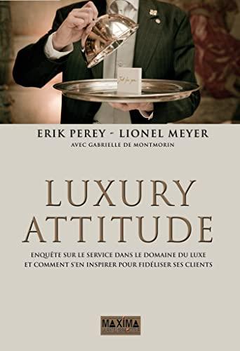 9782840017431: Luxury attitude enquête sur le service dans le domaine du luxe