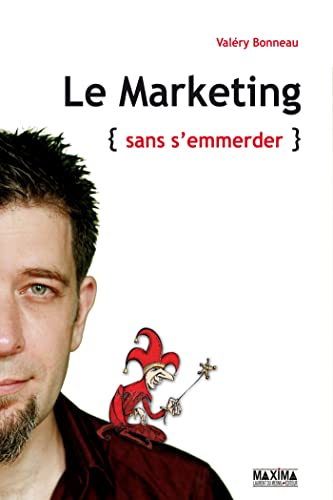 Le marketing {sans s'emmerder}: Valéry Bonneau
