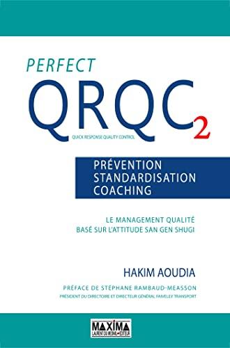 Perfect QRQC 2 Prévention, standardisation, coaching