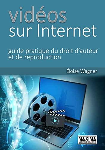 9782840018346: Vidéos sur internet : guide pratique du droit d'auteur et de reproduction