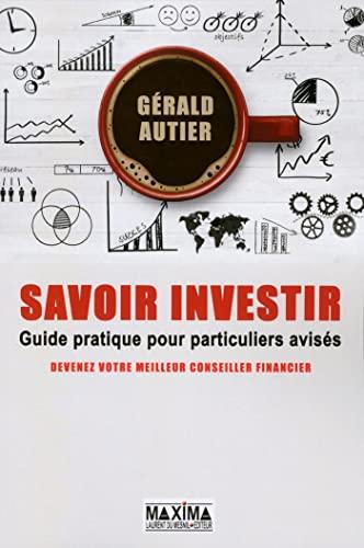 savoir investir ; guide pratique d'éducation financière pour particuliers avis&...