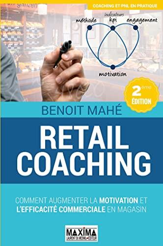 retail coaching ; coaching et vente au détail (2e édition): Benoit Mahe