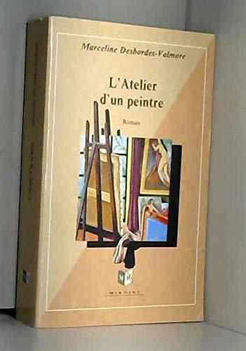 L'Atelier d'un peintre, scènes de la vie: Desbordes-Valmore