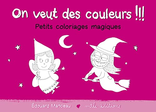 On veut des couleurs !!! : Petits: Edouard Manceau