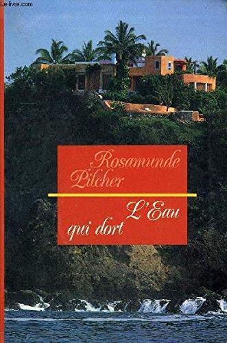 L'Eau Qui Dort: Pilcher, Rosamund