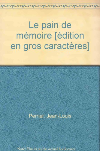 LE PAIN DE MEMOIRE: PERRIER, JEAN-LOUIS