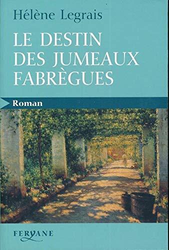 Le destin des jumeaux Fabrègues: Hélène Legrais