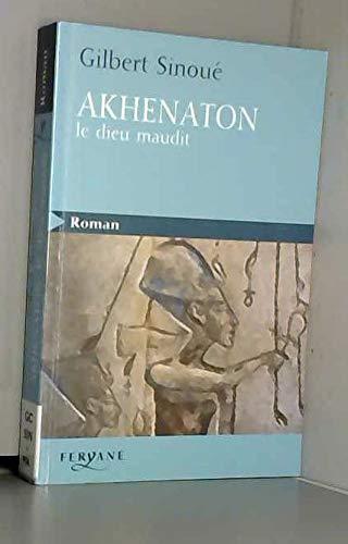 9782840116141: Akhenaton, le dieu maudit