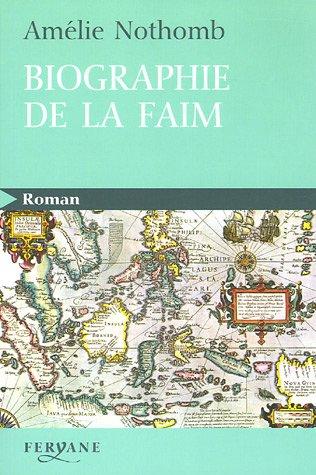 9782840116523: Biographie de la faim (Roman)