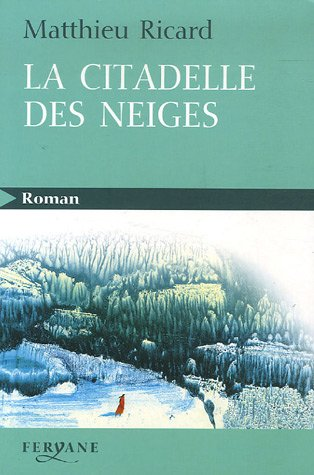 9782840117148: La citadelle des neiges : Conte spirituel