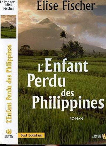 9782840117346: L'enfant perdu des Philippines