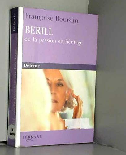 9782840117445: Berill ou la passion en héritage