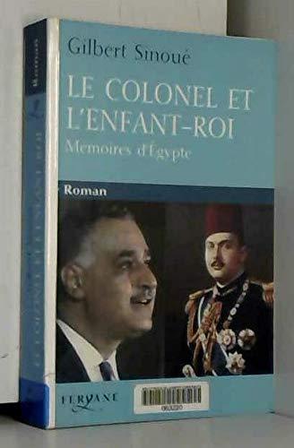 9782840117766: Le Colonel et l'enfant-roi : mémoires d'Egypte
