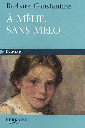 9782840118909: A Mélie, sans mélo