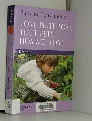 9782840119685: Tom, petit Tom, tout petit homme, Tom