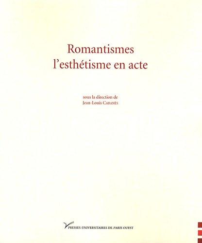 9782840160229: Romantismes, l'esthétisme en acte (French Edition)